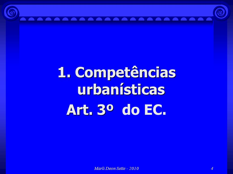 1. Competências urbanísticas Art. 3º do EC.