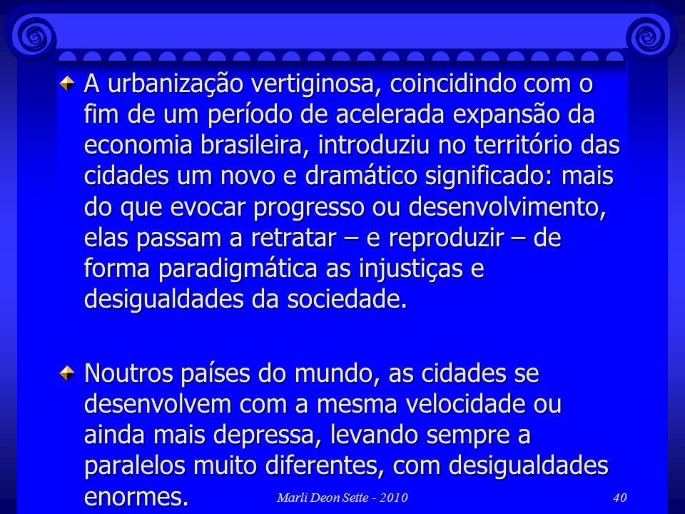 A urbanização vertiginosa, coincidindo com o fim de um período de acelerada expansão da economia brasileira, introduziu no território das cidades um novo e dramático significado: mais do que evocar progresso ou desenvolvimento, elas passam a retratar – e reproduzir – de forma paradigmática as injustiças e desigualdades da sociedade.