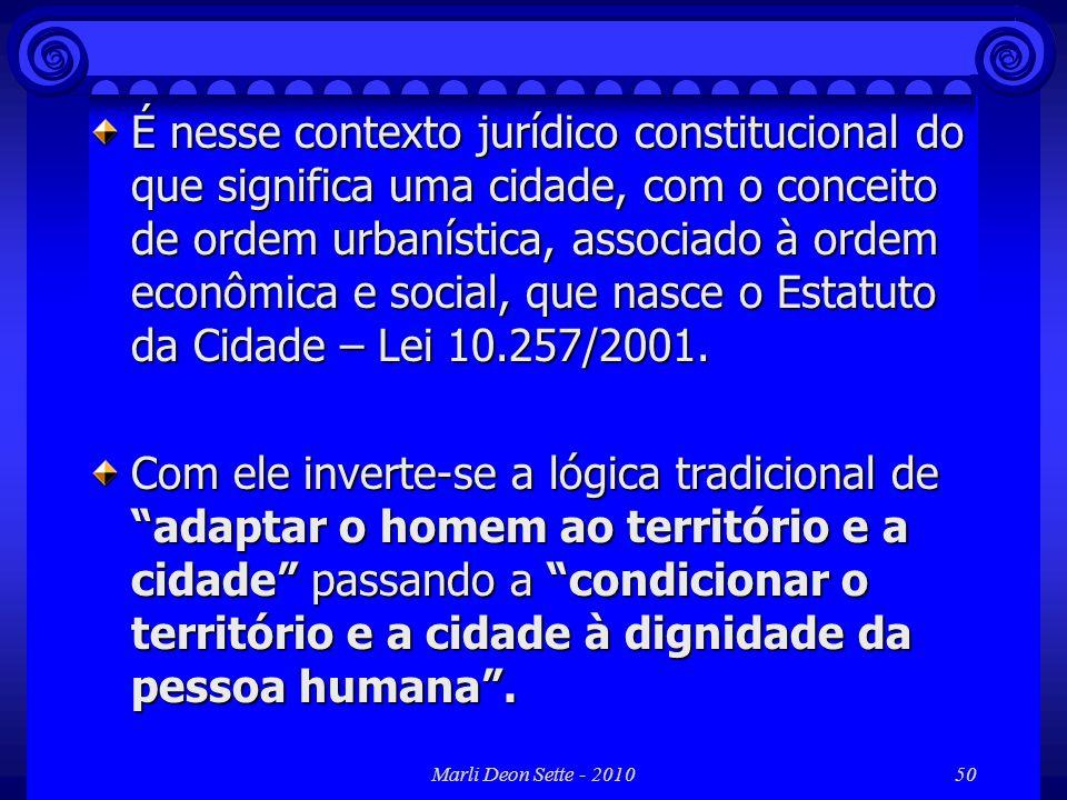 É nesse contexto jurídico constitucional do que significa uma cidade, com o conceito de ordem urbanística, associado à ordem econômica e social, que nasce o Estatuto da Cidade – Lei 10.257/2001.