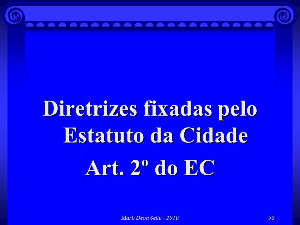 Diretrizes fixadas pelo Estatuto da Cidade Art. 2º do EC
