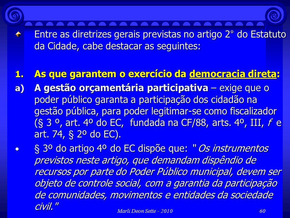 As que garantem o exercício da democracia direta:
