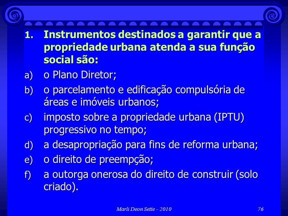o parcelamento e edificação compulsória de áreas e imóveis urbanos;