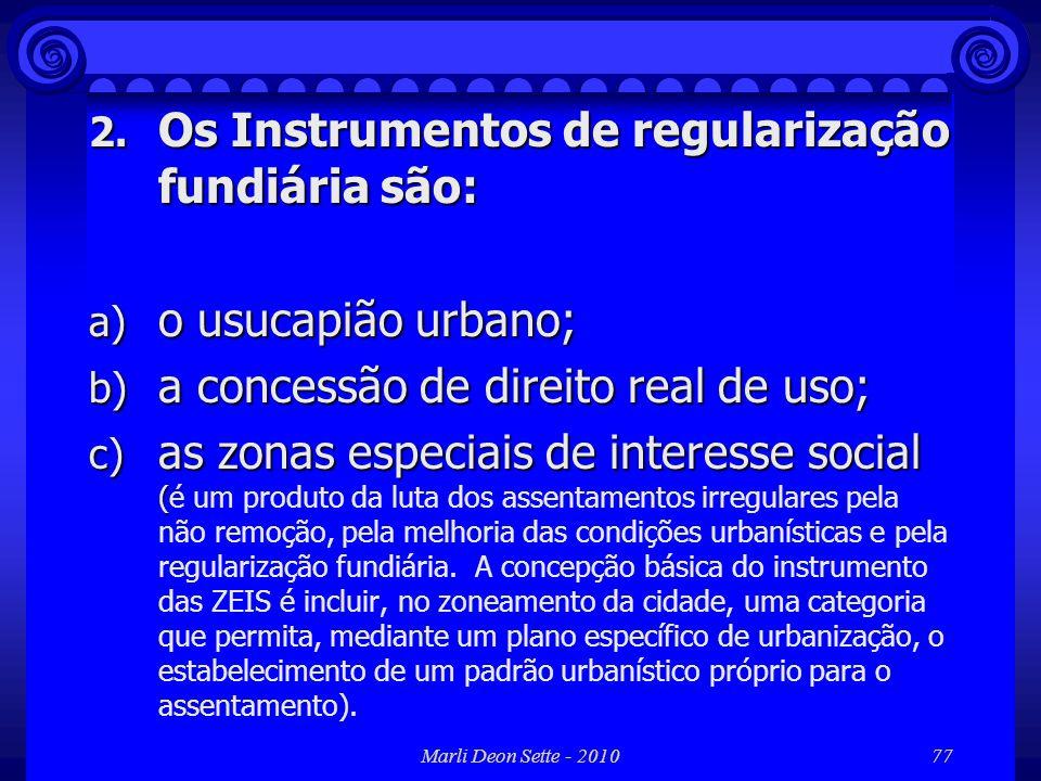 Os Instrumentos de regularização fundiária são:
