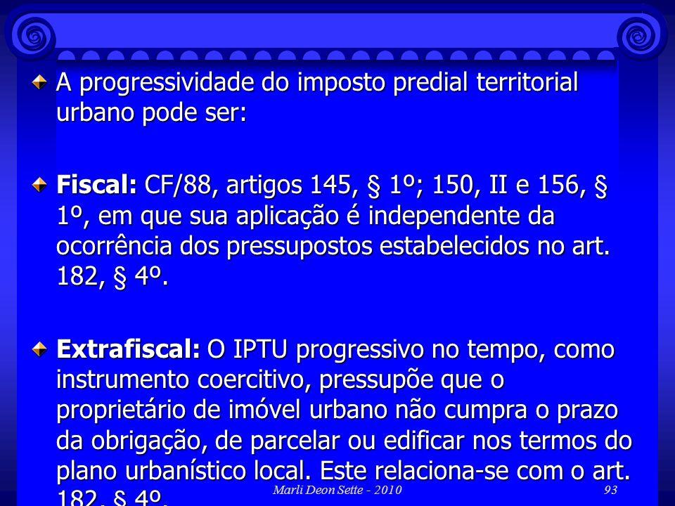 A progressividade do imposto predial territorial urbano pode ser: