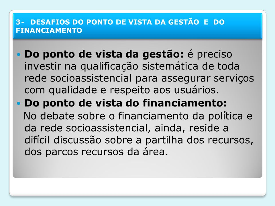 Do ponto de vista do financiamento:
