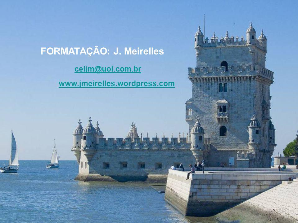 FORMATAÇÃO: J. Meirelles celjm@uol.com.br