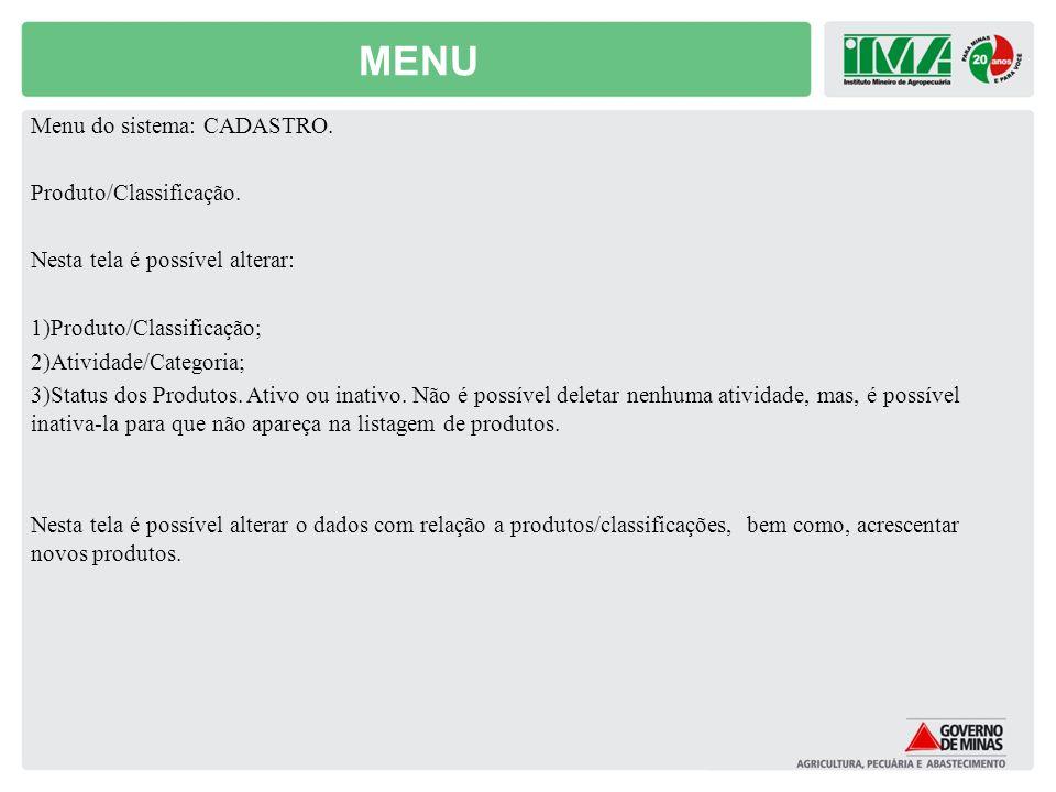 MENU Menu do sistema: CADASTRO. Produto/Classificação.