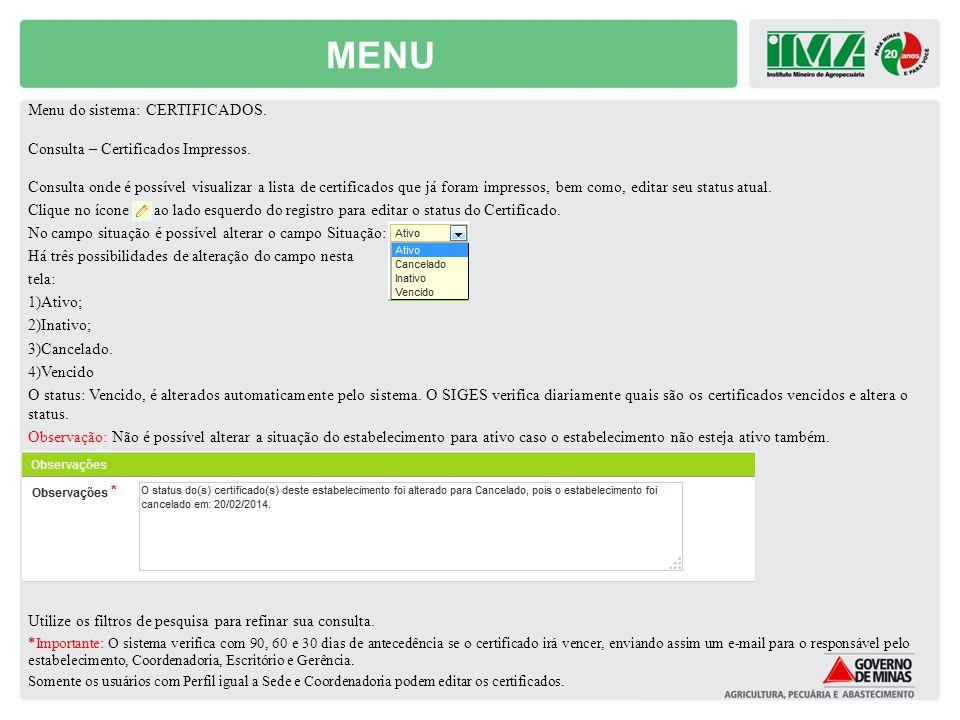 MENU Menu do sistema: CERTIFICADOS. Consulta – Certificados Impressos.