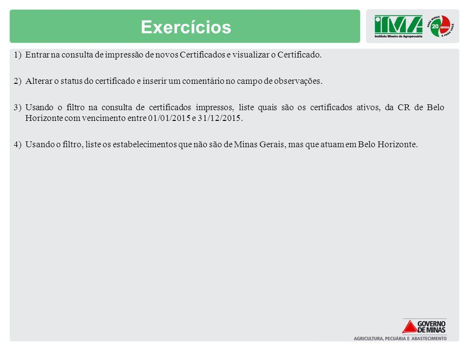 Exercícios Entrar na consulta de impressão de novos Certificados e visualizar o Certificado.
