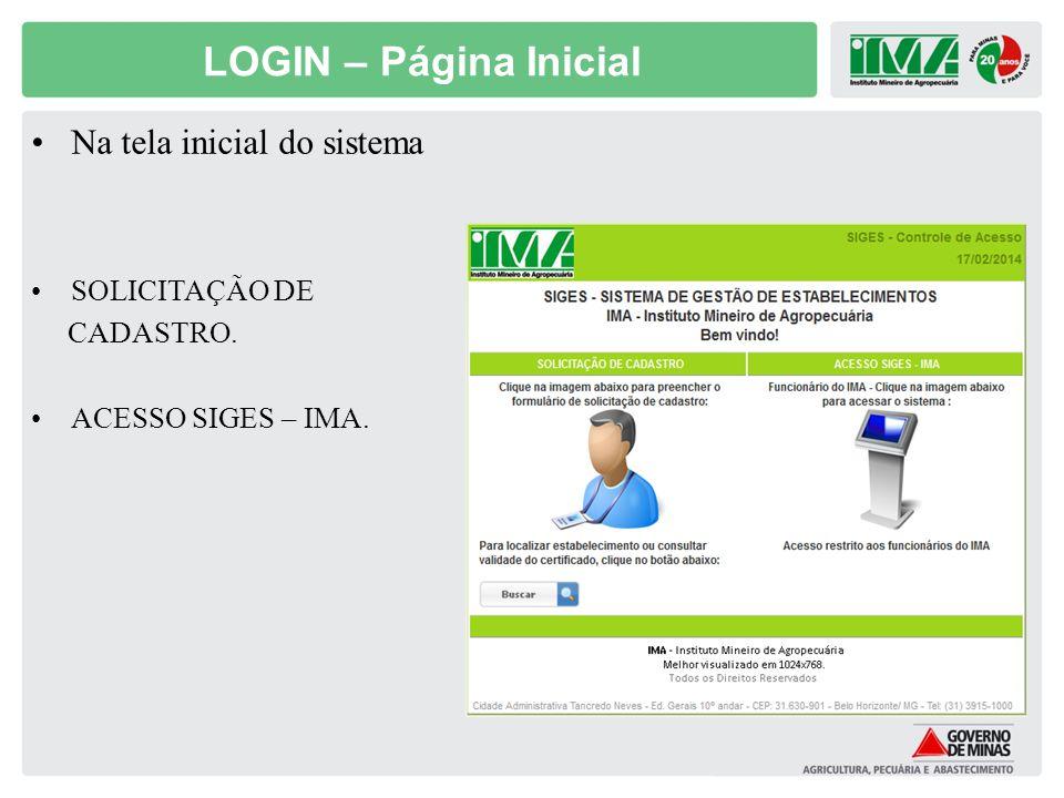 LOGIN – Página Inicial Na tela inicial do sistema SOLICITAÇÃO DE