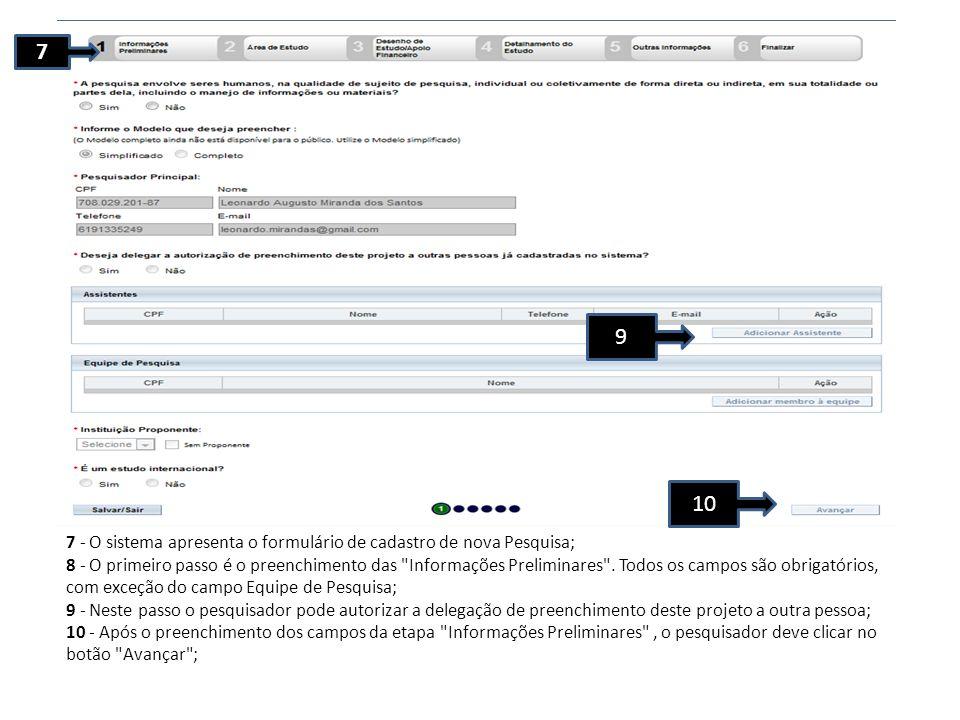 7 9. 10. 7 - O sistema apresenta o formulário de cadastro de nova Pesquisa;