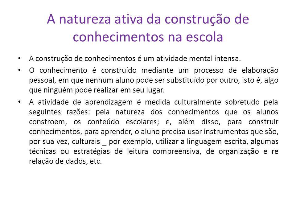 A natureza ativa da construção de conhecimentos na escola
