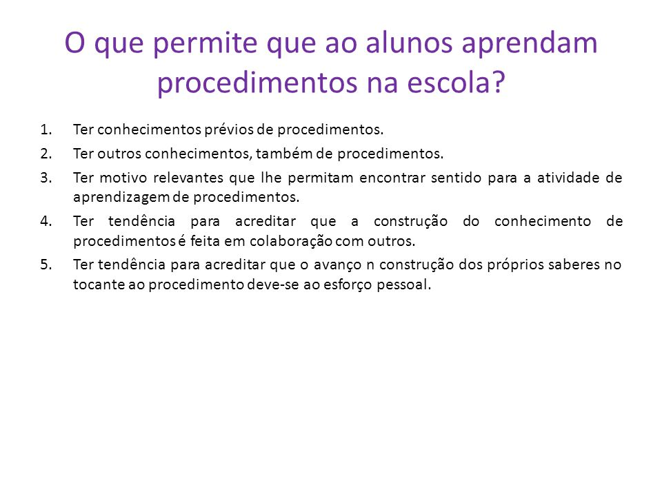 O que permite que ao alunos aprendam procedimentos na escola
