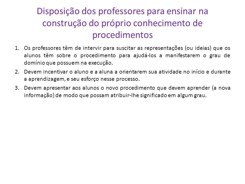Disposição dos professores para ensinar na construção do próprio conhecimento de procedimentos