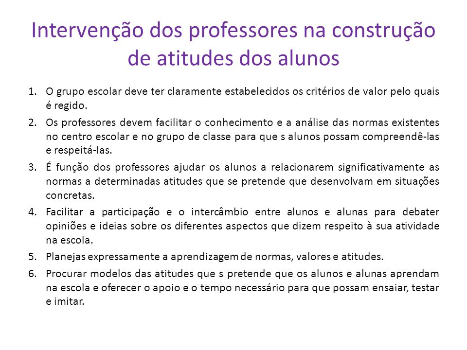 Intervenção dos professores na construção de atitudes dos alunos