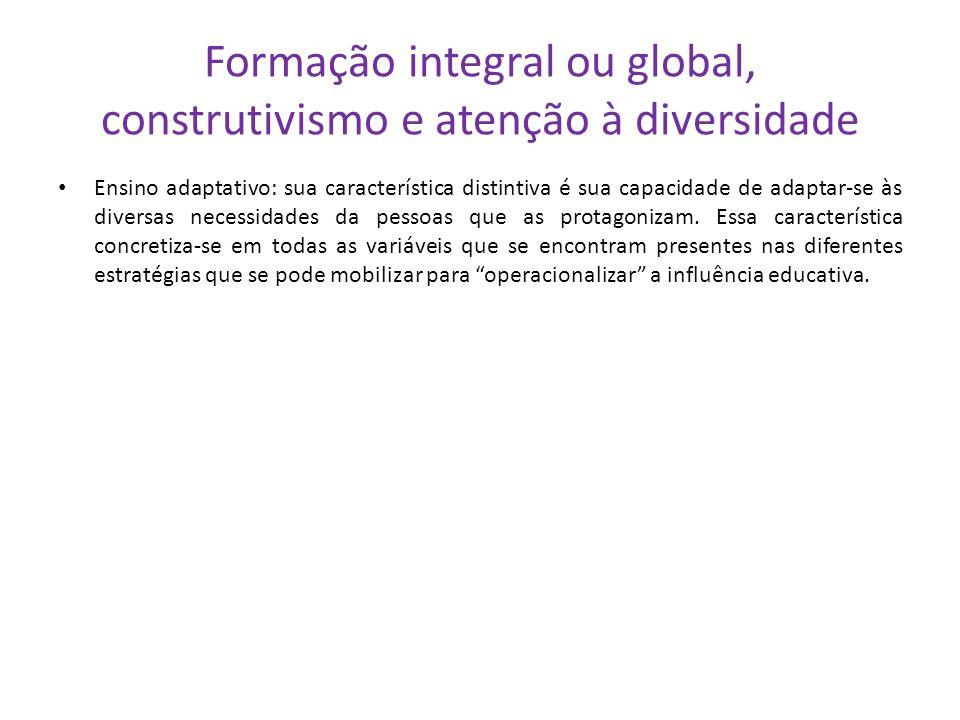 Formação integral ou global, construtivismo e atenção à diversidade