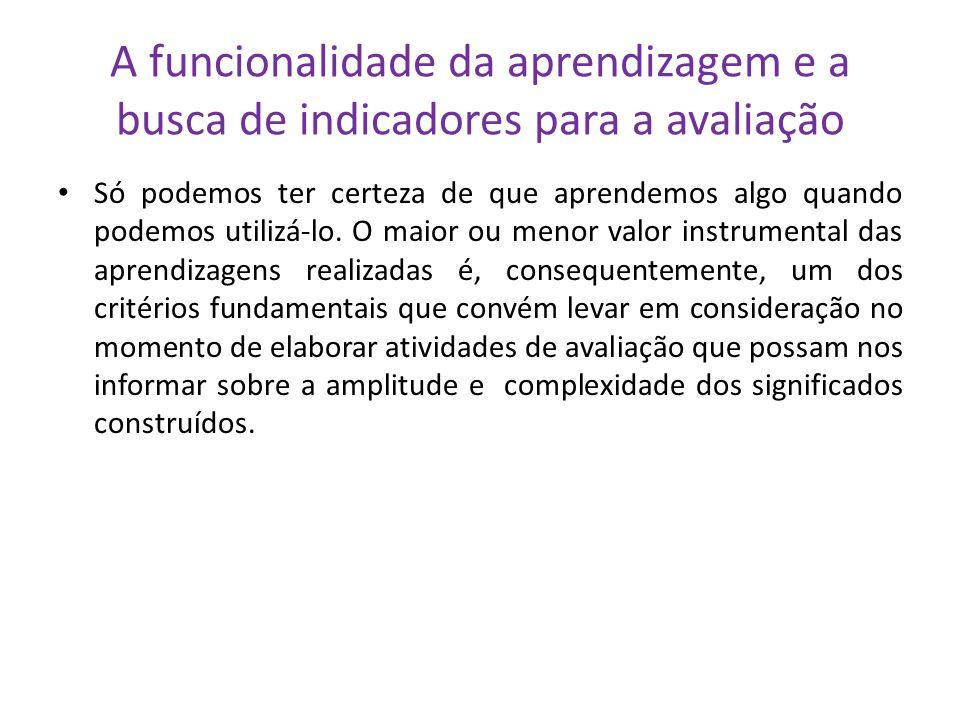A funcionalidade da aprendizagem e a busca de indicadores para a avaliação