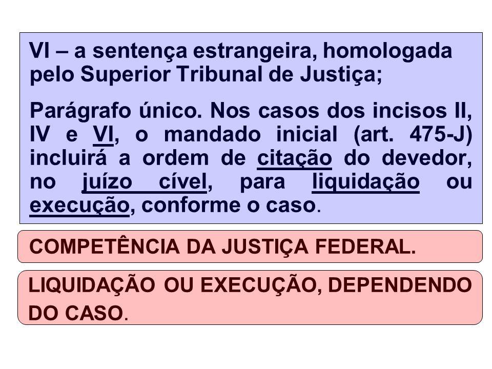 COMPETÊNCIA DA JUSTIÇA FEDERAL.