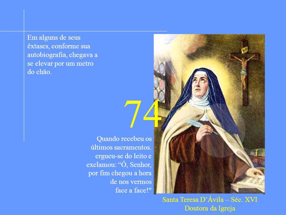 Santa Teresa D'Ávila – Séc. XVI Doutora da Igreja