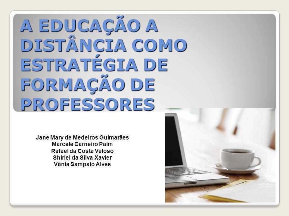 A EDUCAÇÃO A DISTÂNCIA COMO ESTRATÉGIA DE FORMAÇÃO DE PROFESSORES