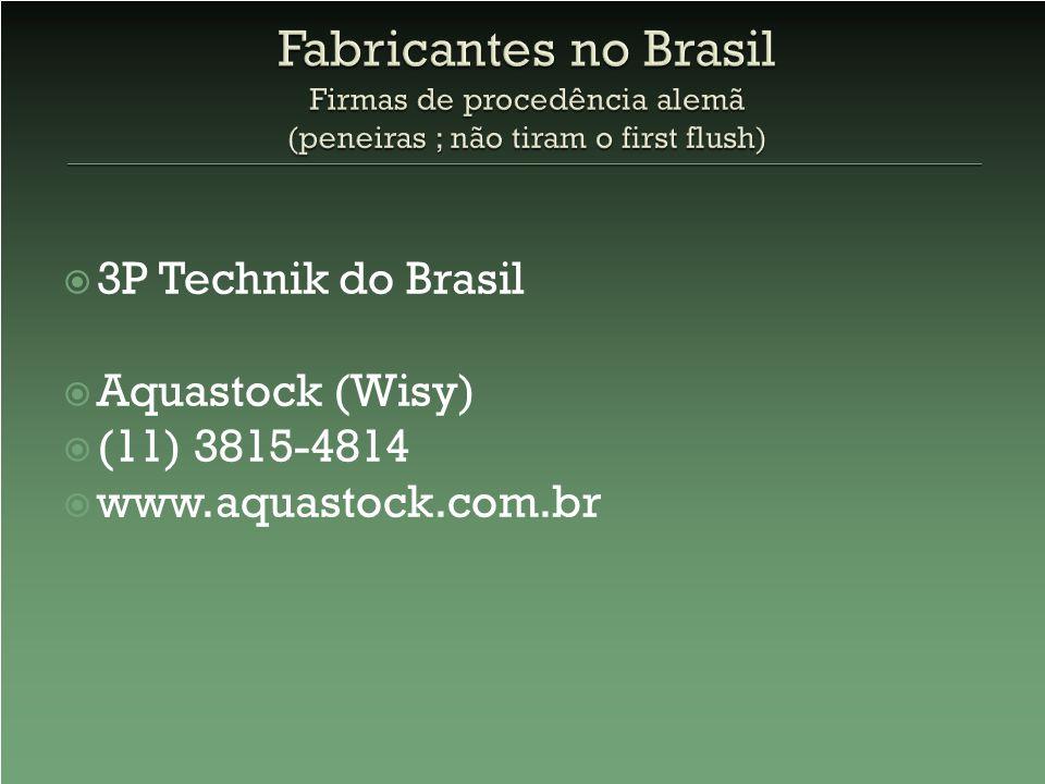 Fabricantes no Brasil Firmas de procedência alemã (peneiras ; não tiram o first flush)