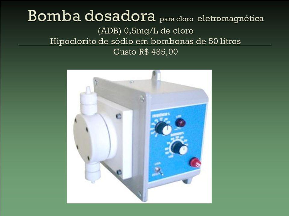Bomba dosadora para cloro eletromagnética (ADB) 0,5mg/L de cloro Hipoclorito de sódio em bombonas de 50 litros Custo R$ 485,00