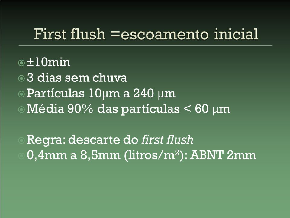 First flush =escoamento inicial