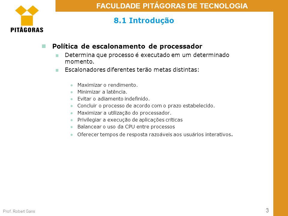 8.1 Introdução Política de escalonamento de processador