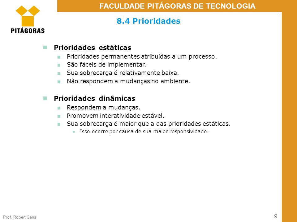 8.4 Prioridades Prioridades estáticas Prioridades dinâmicas