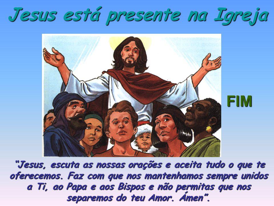Jesus está presente na Igreja