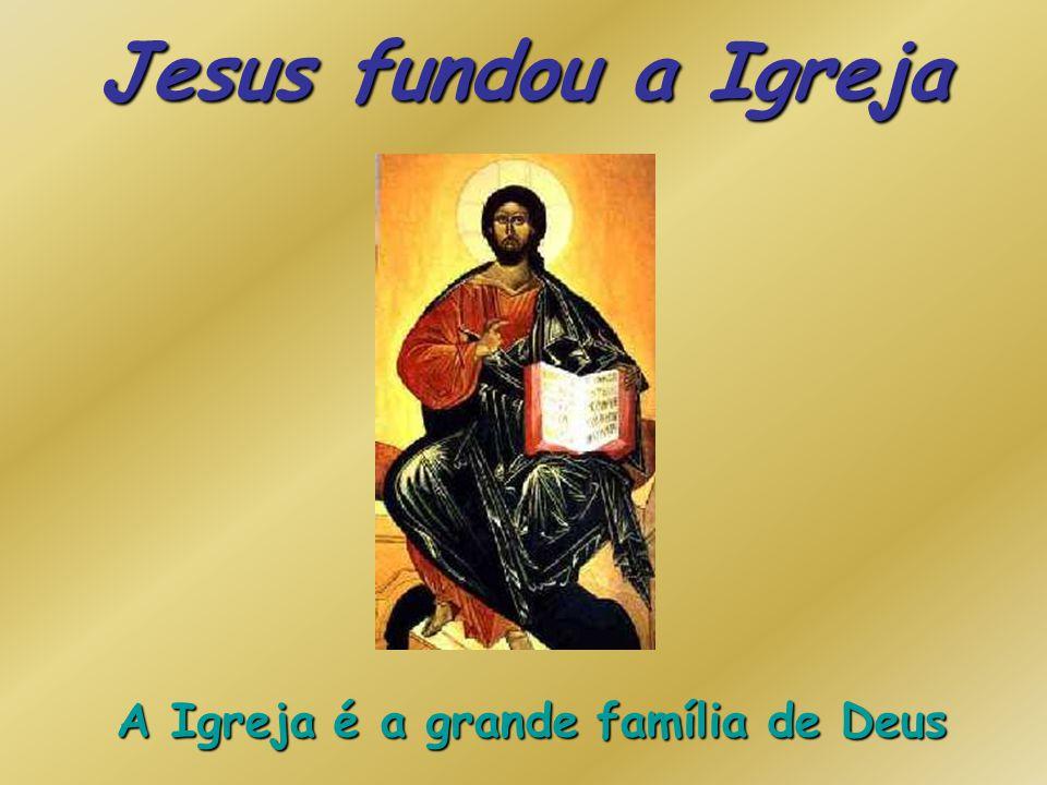 A Igreja é a grande família de Deus