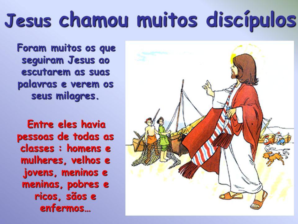 Jesus chamou muitos discípulos