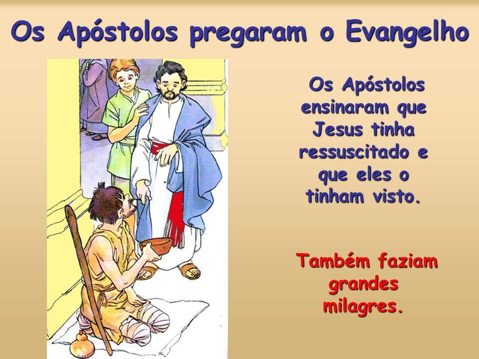 Os Apóstolos pregaram o Evangelho