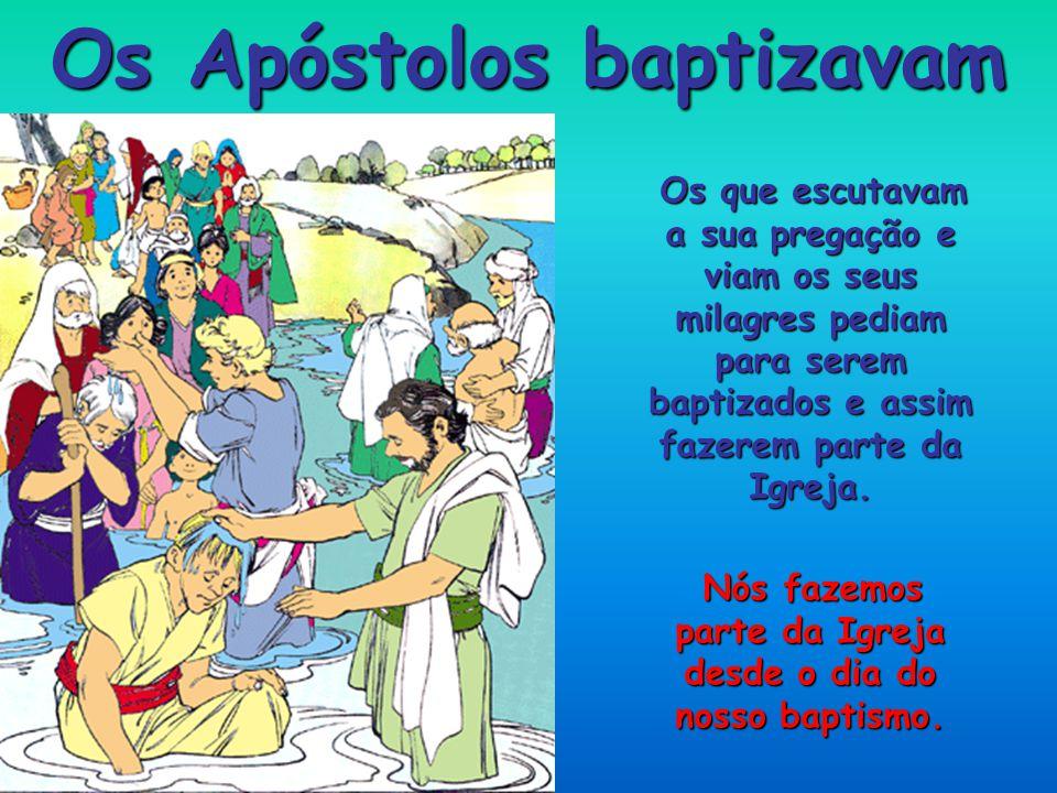 Os Apóstolos baptizavam