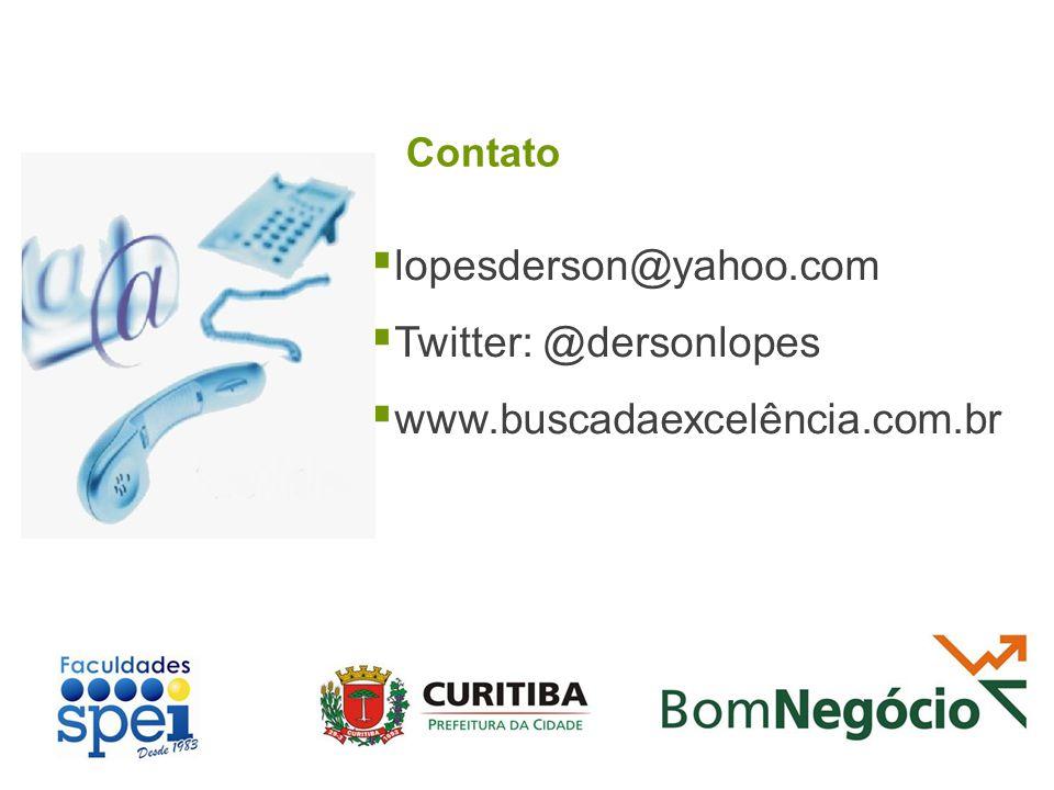 Twitter: @dersonlopes www.buscadaexcelência.com.br