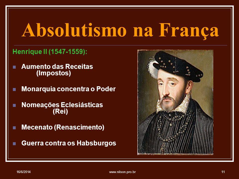 Absolutismo na França Henrique II (1547-1559):