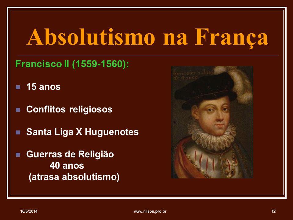 Absolutismo na França Francisco II (1559-1560): 15 anos