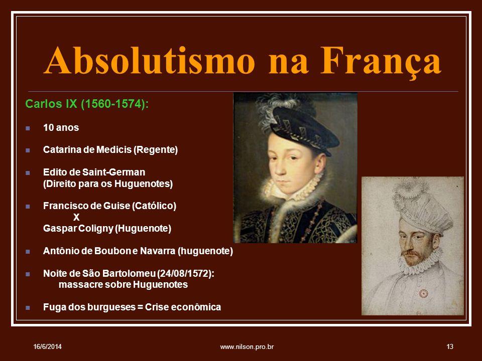 Absolutismo na França Carlos IX (1560-1574): 10 anos