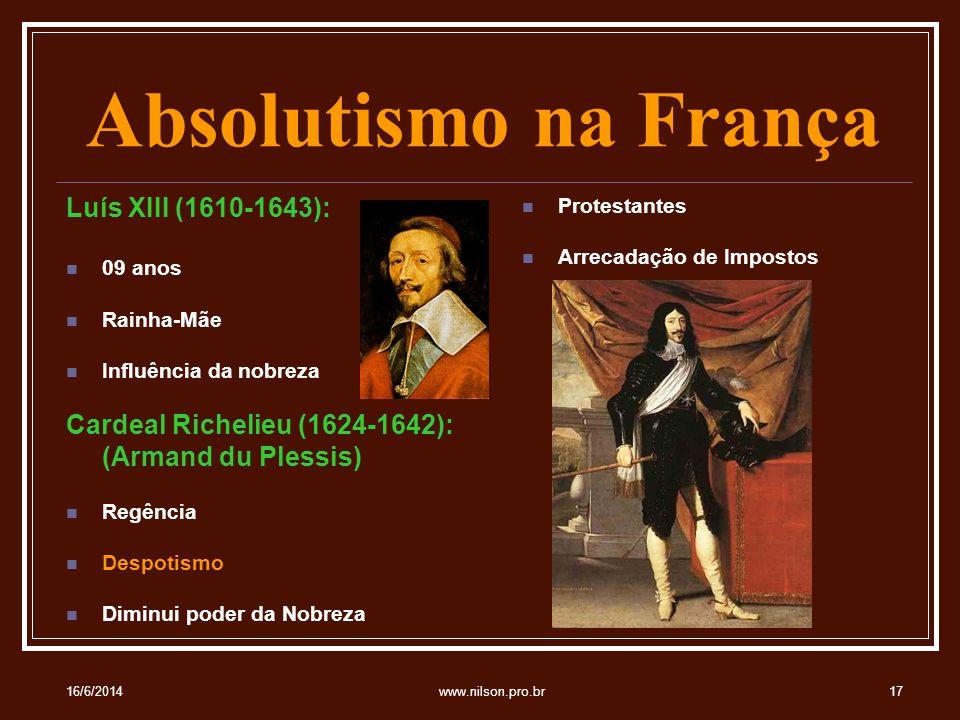 Absolutismo na França Luís XIII (1610-1643):