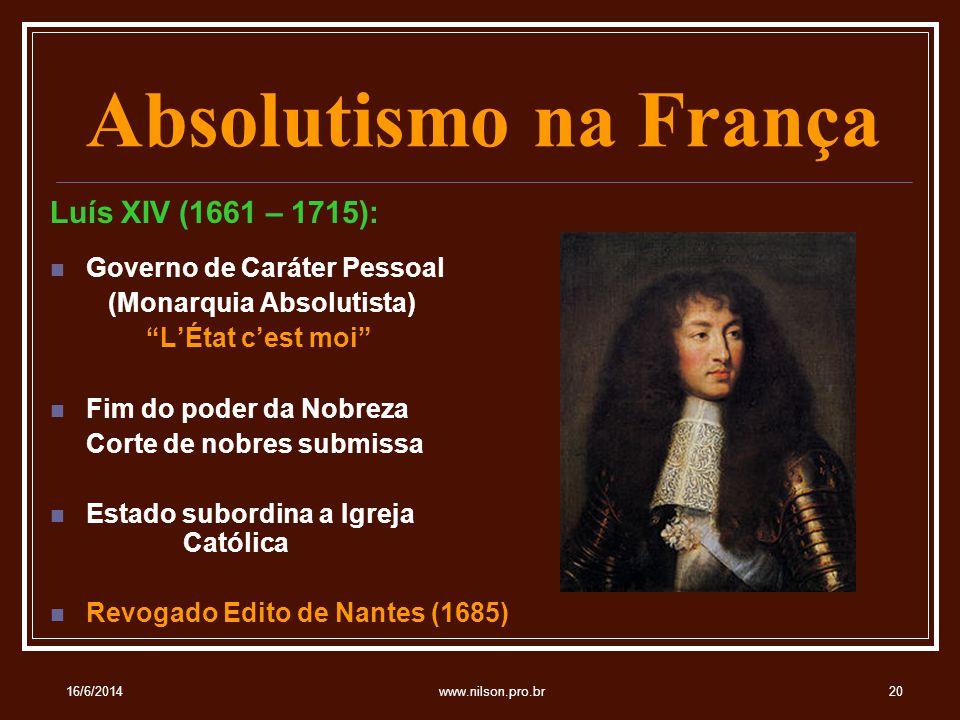 Absolutismo na França Luís XIV (1661 – 1715):