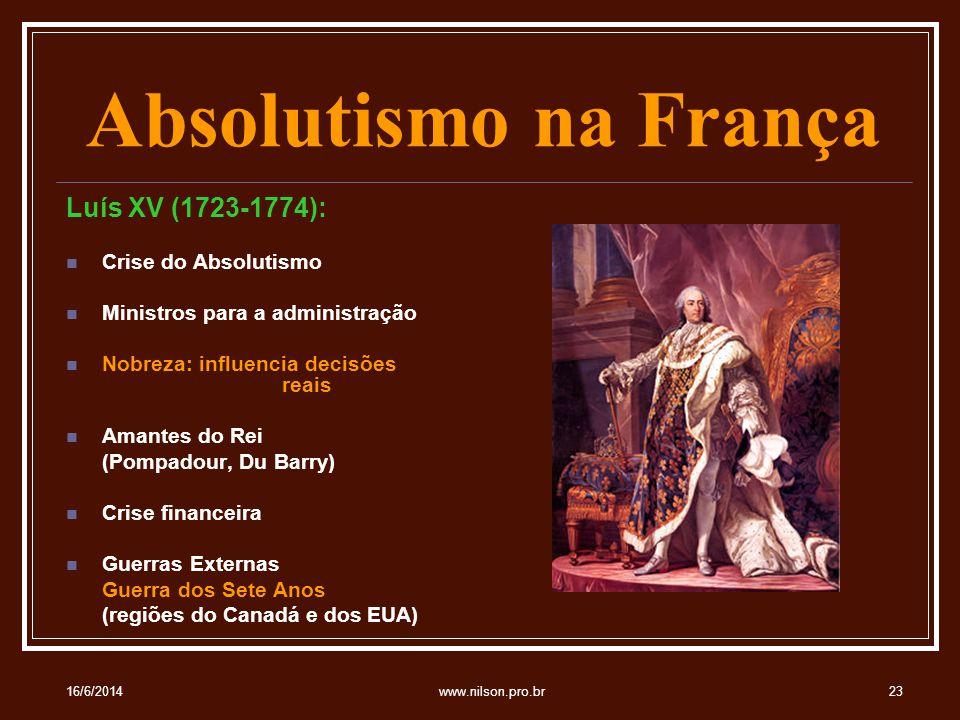 Absolutismo na França Luís XV (1723-1774): Crise do Absolutismo