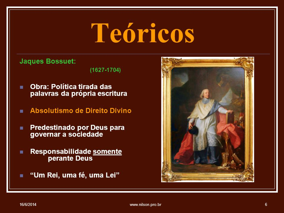 Teóricos Jaques Bossuet: (1627-1704)