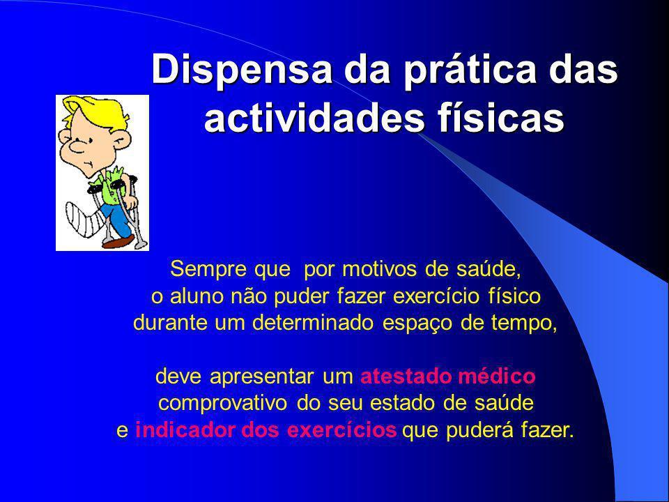Dispensa da prática das actividades físicas