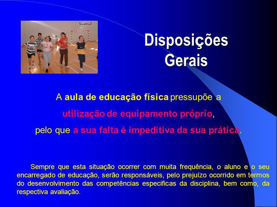 Disposições Gerais A aula de educação física pressupõe a