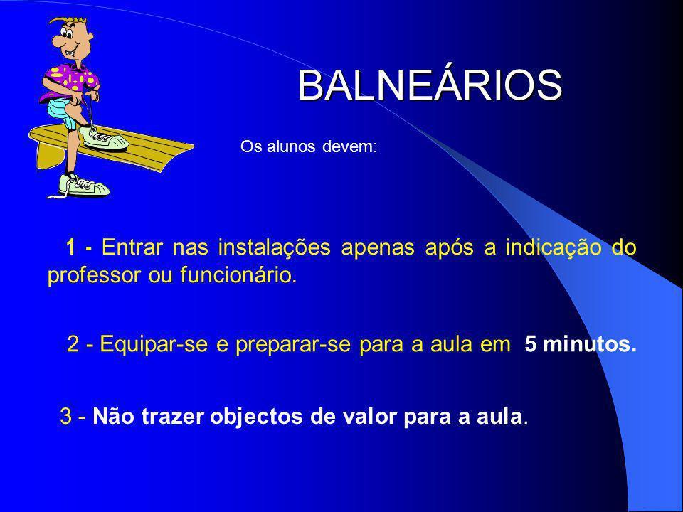 BALNEÁRIOS 2 - Equipar-se e preparar-se para a aula em 5 minutos.