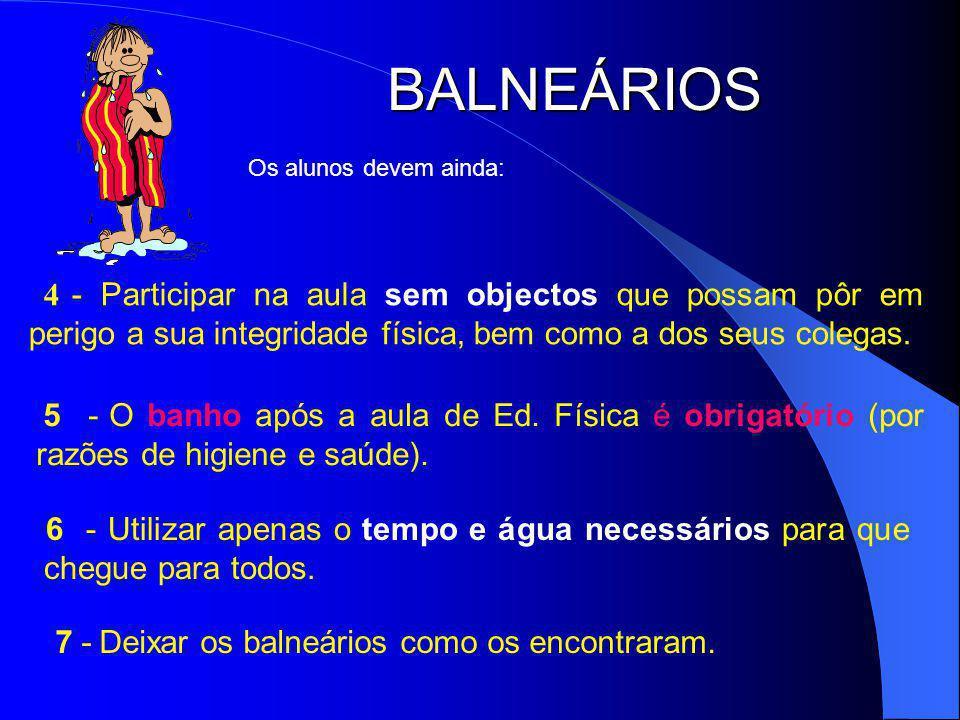 BALNEÁRIOS Os alunos devem ainda: