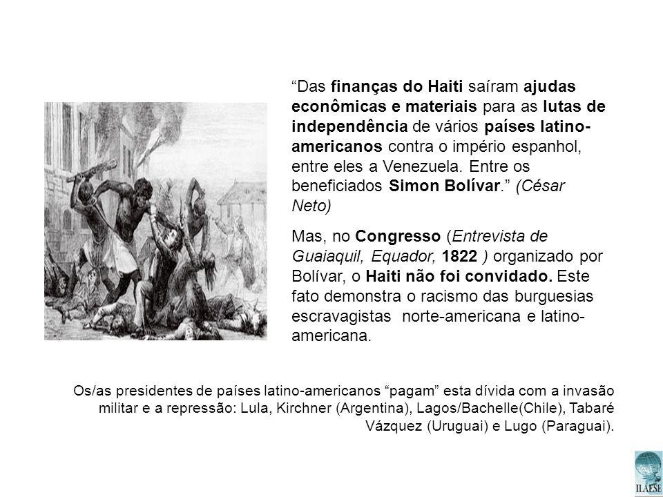 Das finanças do Haiti saíram ajudas econômicas e materiais para as lutas de independência de vários países latino-americanos contra o império espanhol, entre eles a Venezuela. Entre os beneficiados Simon Bolívar. (César Neto)
