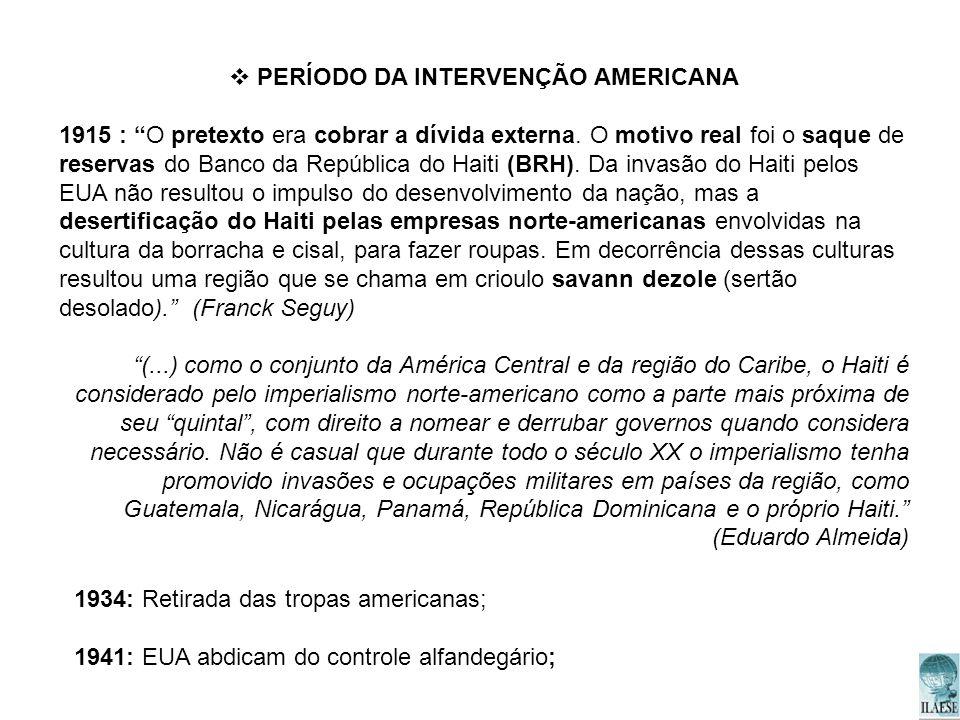 PERÍODO DA INTERVENÇÃO AMERICANA