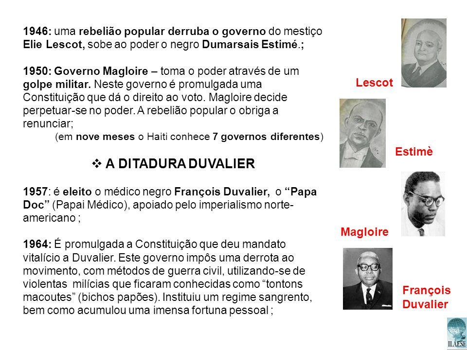 A DITADURA DUVALIER Lescot Estimè Magloire François Duvalier