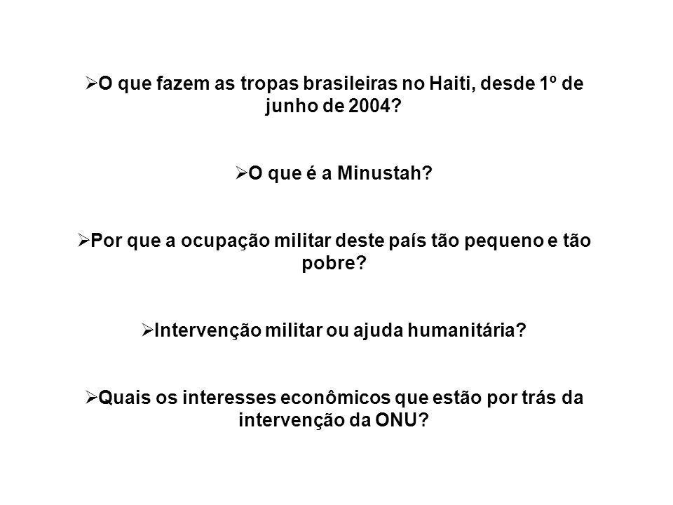 O que fazem as tropas brasileiras no Haiti, desde 1º de junho de 2004